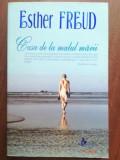 Casa de la malul marii- Esther Freud