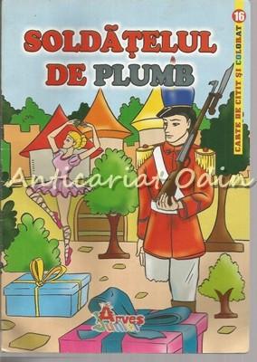 Soldatelul De Plumb - Hans Christian Andersen - Carte De Citit Si Colorat foto