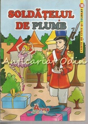 Soldatelul De Plumb - Hans Christian Andersen - Carte De Citit Si Colorat