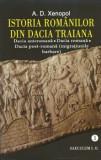 Istoria romanilor din Dacia Traiana/A. D. Xenopol