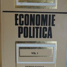 Economie politica - Formatiunile presocialiste, vol. I, 1972, 693 pag.