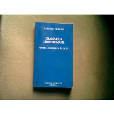 GRAMATICA LIMBII ROMANE (PENTRU ADMITEREA IN LICEU) - CORNELIU CRACIUN