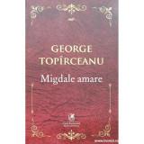 Migdale amare, George Topirceanu