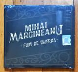 Mihai Mărgineanu – Fum De Tavernă (1 CD sigilat)