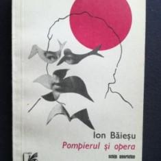 Pompierul si opera- Ion Baiesu