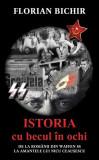 Cumpara ieftin Istoria cu becul în ochi. De la românii din Waffen SS la amantele lui Nicu Ceaușescu