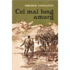 Cel Mai Lung Amurg. Nuvele - Theodor Constantin