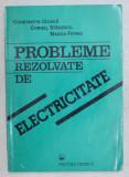 PROBLEME REZOLVATE DE ELECTRICITATE de CONSTANTIN CIOACA ... MAGDA FIFIRIG , 1997