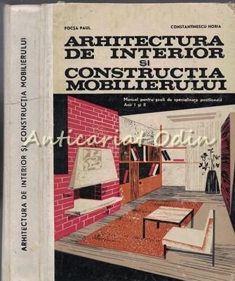 Arhitectura De Interior Si Constructia Mobilierului - Focsa Paul foto