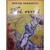 Noi, evreii, Mihail Sebastian