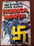 FABRICA MORȚII - OTA KRAUS, ERICH KULKA