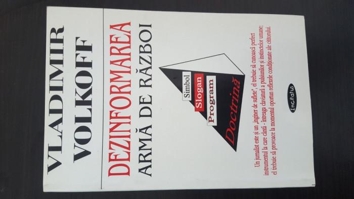 Dezinformarea arma de razboi - Vladimir Volkoff