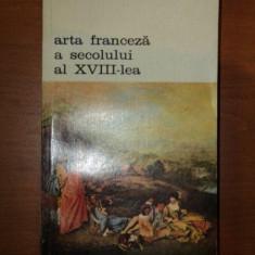 ARTA FRANCEZA A SECOLULUI AL XVIII LEA- EDMOND SI JULES DE GONCOURT