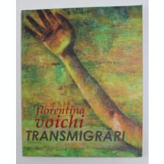 FLORENTINA VOICHI - TRANSMIGRARI , ALBUM DE ARTA , 2014