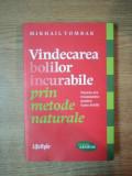 VINDECAREA BOLILOR INCURABILE PRIN METODE NATURALE de MIKHAIL TOMBAK