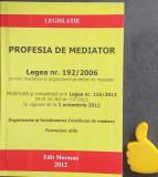 Profesia de mediator Legea 192/2006 Legea 115/2012