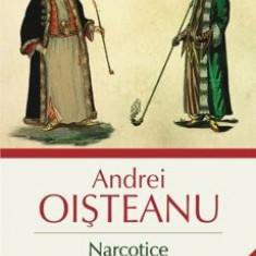 Narcotice in cultura romana. Istorie, religie si literatura (editia a IV-a)/Andrei Oisteanu