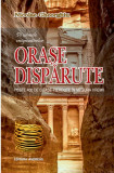 Pe urmele enigmaticelor ORASE DISPARUTE | Nicolae Gheorghiu, Andreas