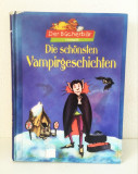 * Die schönsten Vampirgeschichten -Cele mai frumoase poveste cu vampiri -germana