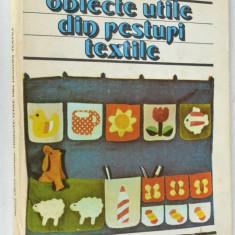 Obiecte utile din pesturi textile - Doina Silvia Marian