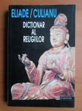 Mircea Eliade / Ioan P. Culianu - Dicționar al religiilor