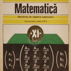 Matematica. Elemente de algebra superioara. Manual pentru clasa a XI-a