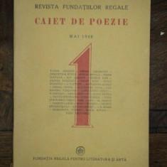 CAIET DE POEZIE , REVISTA FUNDATIILOR REGALE , MAI 1946