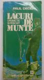 Paul Decei - Lacuri de munte. Drumetie si pescuit (1981)