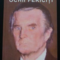 Erwin Wickert - Ochii fericiți. Un ambasador german la București... Ceaușescu