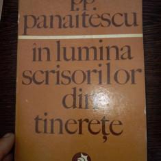 IN LUMINA SCRISORILOR DIN TINERETE P. P. PANAITESCU