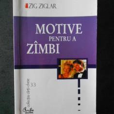 ZIG ZIGLAR - MOTIVE PENTRU A ZAMBI