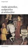 Vietile pictorilor, sculptorilor si arhitectilor, vol. 2, 3