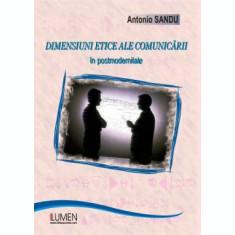 Dimensiuni etice ale comunicarii in postmodernitate - Antonio SANDU