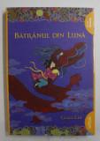 BATRANUL DIN LUNA , EDITIA A II - A de GRACE LIN , 2017