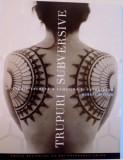O ISTORIE SECRETA A FEMEILOR SI TATUAJELOR, TRUPURI SUBVERSIVE, EDITIE REVIZUITA, CU NOI FOTOGRAFII COLOR de MARGOT MIFFLIN, 2015