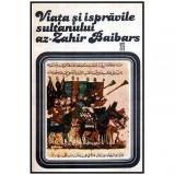 Viata si ispravirile sultanului az-Zahir Baibars