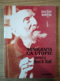 Monografia ca utopie: interviuri cu Henri H. Stahl : (1985-1987) / Zoltan Rostas
