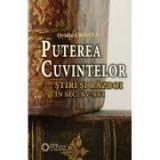 Puterea cuvintelor. Stiri si razboi in secolele XV-XVI - Ovidiu Cristea