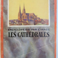 ENCYCLOPEDIE PAR L' IMAGE - LES CATHEDRALES , 1937