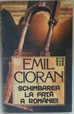 EMIL CIORAN - SCHIMBAREA LA FATA A ROMANIEI {1990}