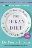 The Dukan Diet: 2 Steps to Lose the Weight, 2 Steps to Keep It Off Forever, Hardcover/Pierre Dukan