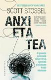 Anxietatea. O poveste personala despre frica, speranta si cautarea linistii interioare/Scott Stossel