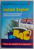 Instant English. English for the Baccalaureate and Entrance Examinations – Hortensia Parlog, Pia Brinzeu, Luminita Frentiu