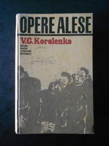 V. G. KOROLENKO - OPERE ALESE  volumul 2  (1967, editie cartonata)