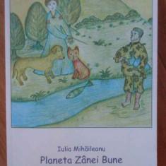 Planeta Zanei Bune - Iulia Mihaileanu ,301856