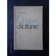 ANCA LIVESCU - DESPRE DICTIUNE
