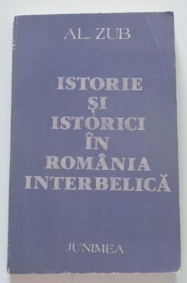 Al. Zub - Istorie și istorici în România interbelică foto