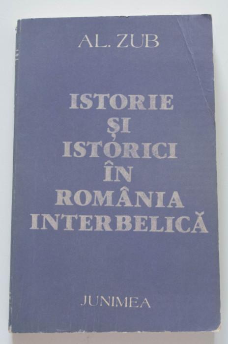 Al. Zub - Istorie și istorici în România interbelică