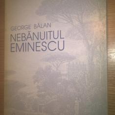 George Balan - Nebanuitul Eminescu (Editura Universal Dalsi, 1999)