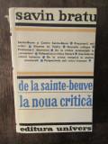 DE LA SAINTE-BEUVE LA NOUA CRITICA-SAVIN BRATU( DEDICATIE , AUTOGRAF)
